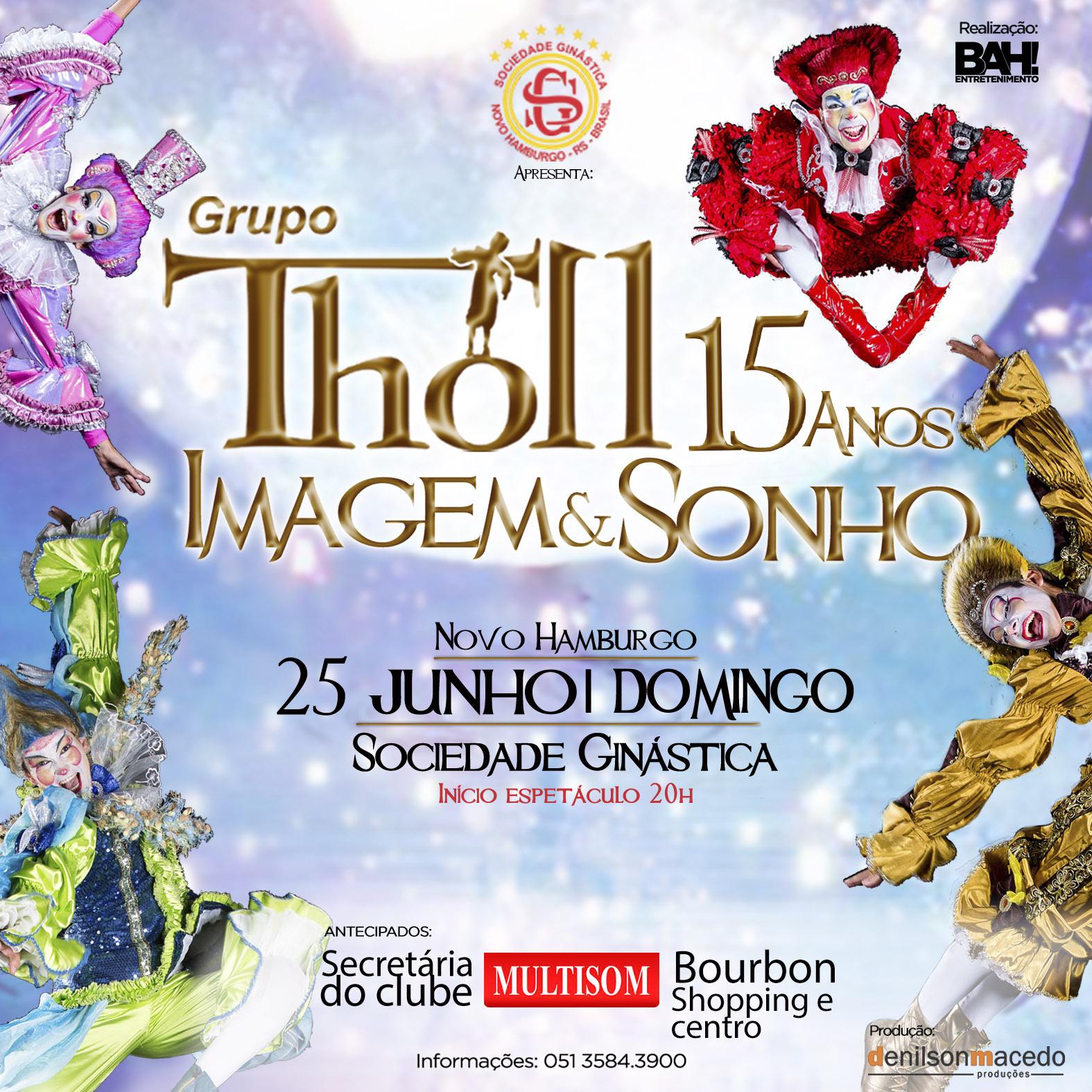 """Tholl comemora 15 anos do espetáculo """"Imagem & Sonho"""" na Ginástica"""